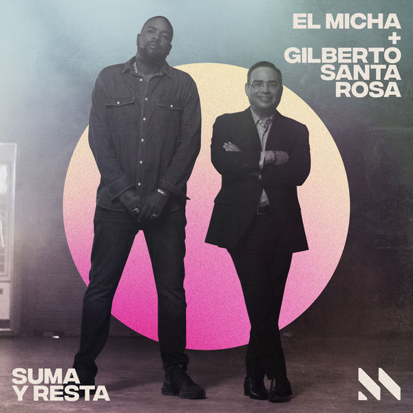 El-Micha-Ft-Gilberto-Santa-Rosa-Suma-y-Resta-DjMuki