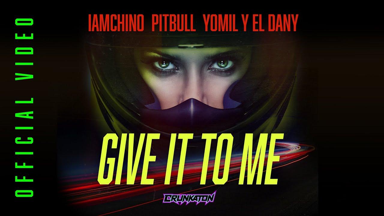 pitbull-iamchino-yomil-give-it-to-me-djmuki