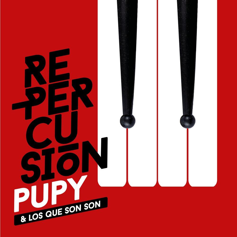 Pupy-y-Los-Que-Son-Son-Re-Percusión-djmuki